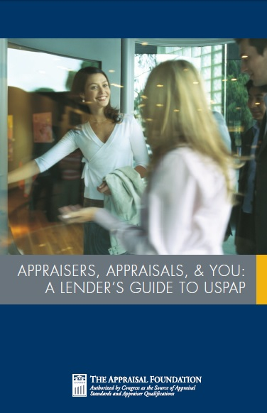 Appraisers, Appraisals, and You: A Lender's Guide to USPAP